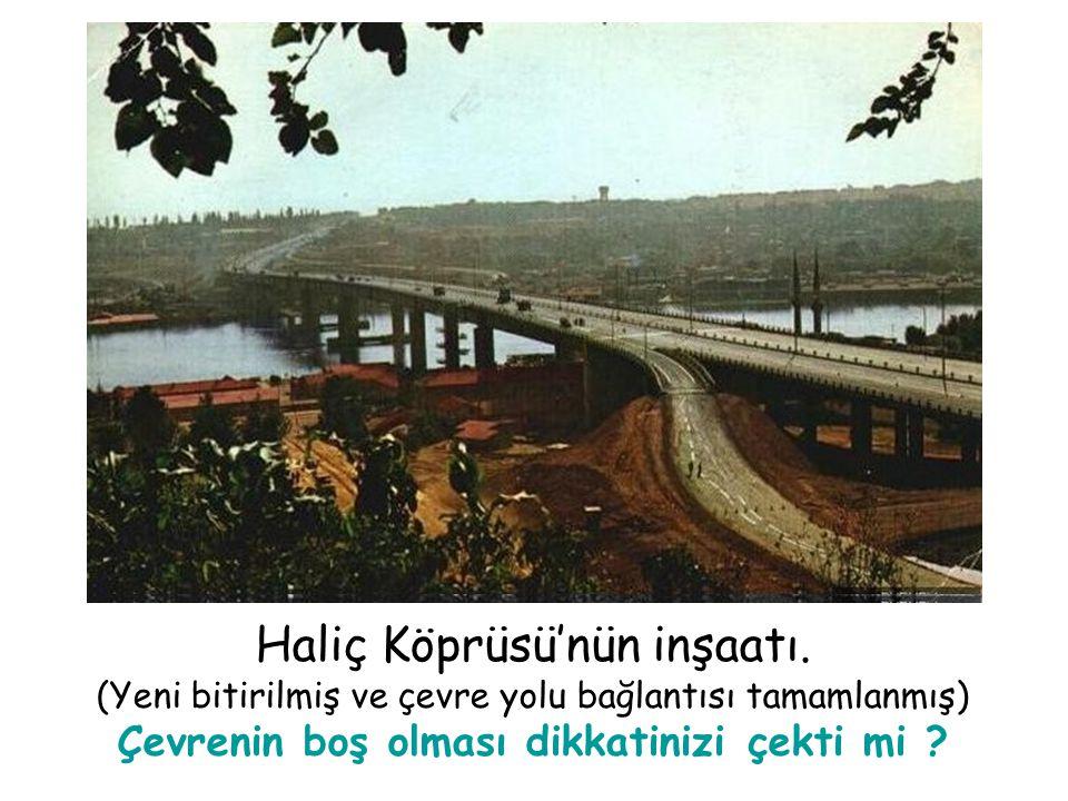Köprü inşaatı bitmek üzere… Çevreye dikkat !...