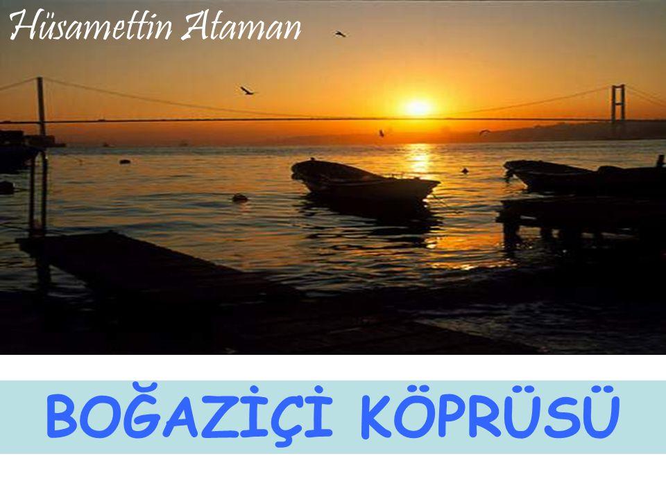 BOĞAZİÇİ KÖPRÜSÜ Hüsamettin Ataman