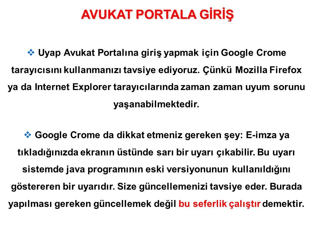 Uyap Avukat Portalına giriş yapmak için Google Crome tarayıcısını kullanmanızı tavsiye ediyoruz.