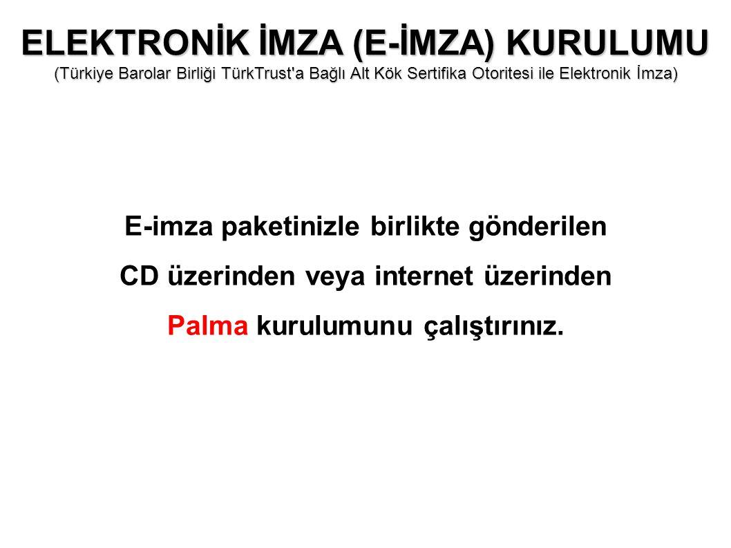 E-imza paketinizle birlikte gönderilen CD üzerinden veya internet üzerinden Palma kurulumunu çalıştırınız.