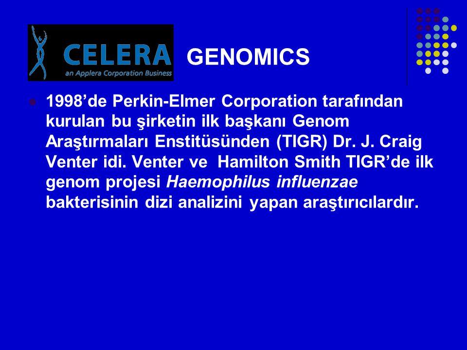 GENOMICS  1998'de Perkin-Elmer Corporation tarafından kurulan bu şirketin ilk başkanı Genom Araştırmaları Enstitüsünden (TIGR) Dr.