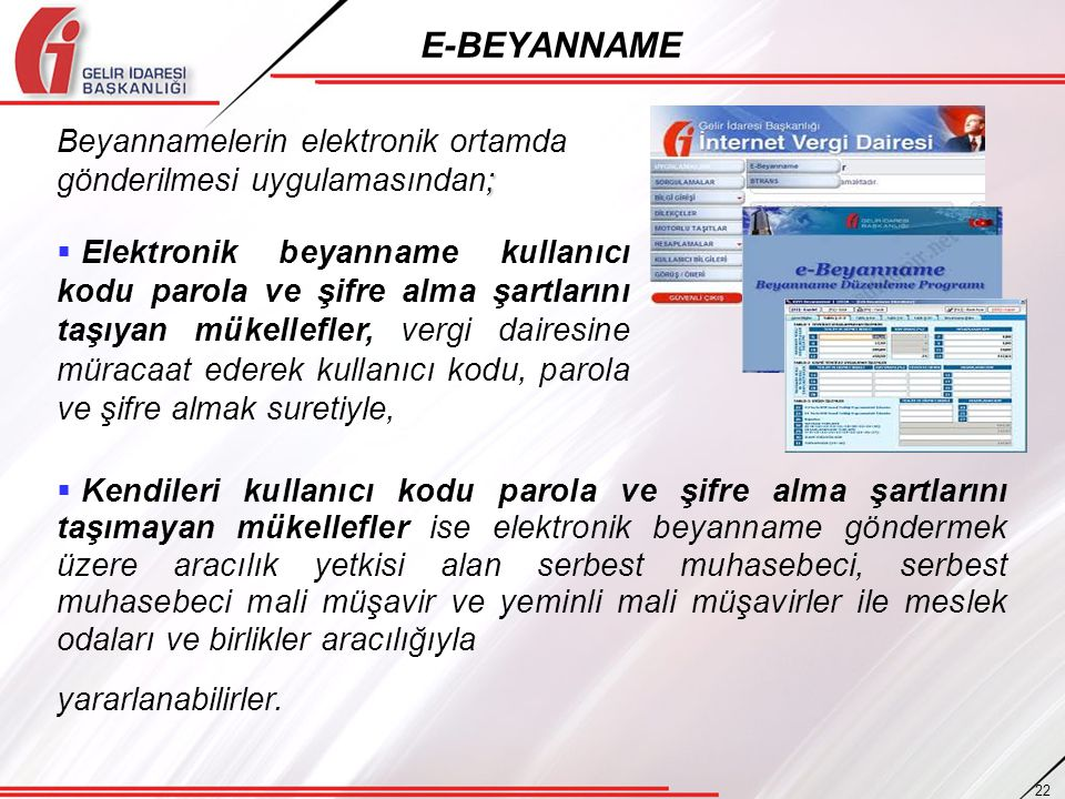 E-BEYANNAME ; Beyannamelerin elektronik ortamda gönderilmesi uygulamasından;  Elektronik beyanname kullanıcı kodu parola ve şifre alma şartlarını taş