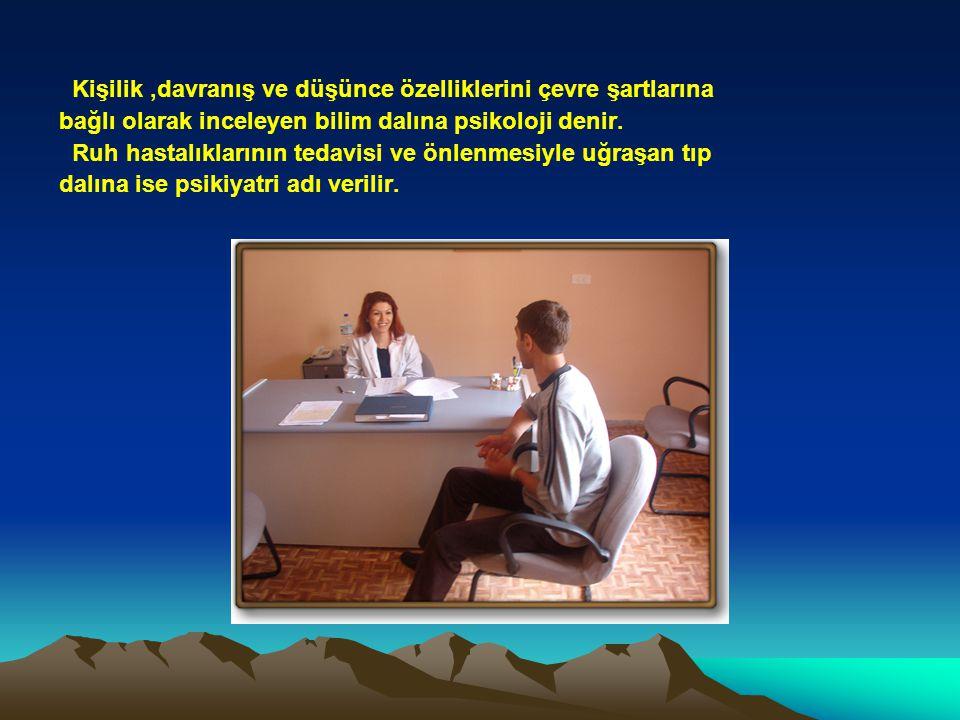 Kişilik,davranış ve düşünce özelliklerini çevre şartlarına bağlı olarak inceleyen bilim dalına psikoloji denir.