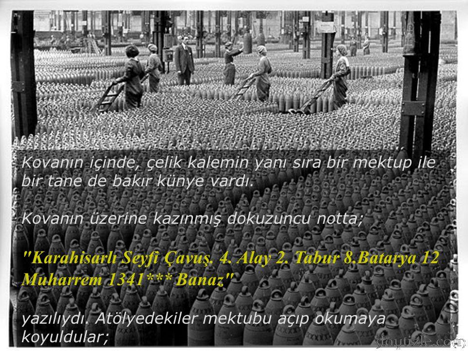 Eylül 1922 - Ankara Bir buçuk yıl içinde kovan sekiz kere daha atölyeye uğradı. Üzerindeki mesajların sayısı da sekize ulaşmıştı. Mesaj yazanların sek
