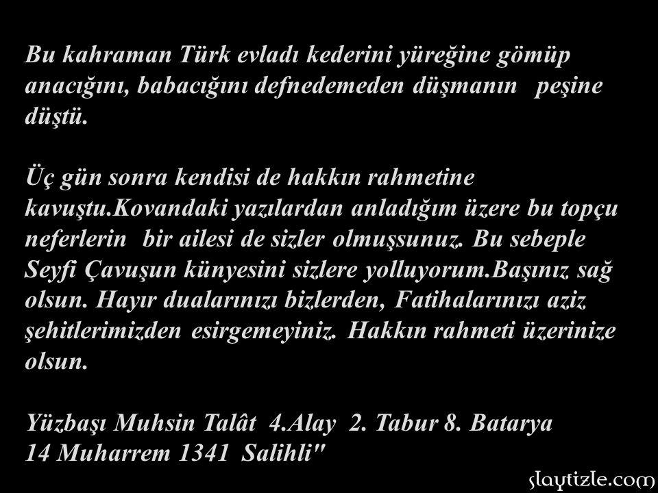 Bismillahirrahmanirrahim. Selamün aleyküm gayretperver ustalar. Allah'a şükürler olsun ki mendebur düşman kaçıyor. Muzaffer Türk ordusu beş gündür dur