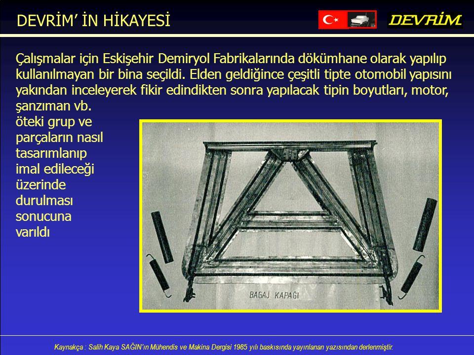 Kaynakça : Salih Kaya SAĞIN'ın Mühendis ve Makina Dergisi 1985 yılı baskısında yayınlanan yazısından derlenmiştir. Çalışmalar için Eskişehir Demiryol