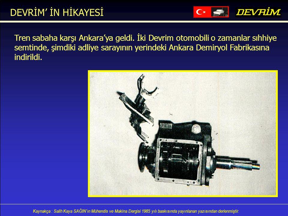 Kaynakça : Salih Kaya SAĞIN'ın Mühendis ve Makina Dergisi 1985 yılı baskısında yayınlanan yazısından derlenmiştir. Tren sabaha karşı Ankara'ya geldi.