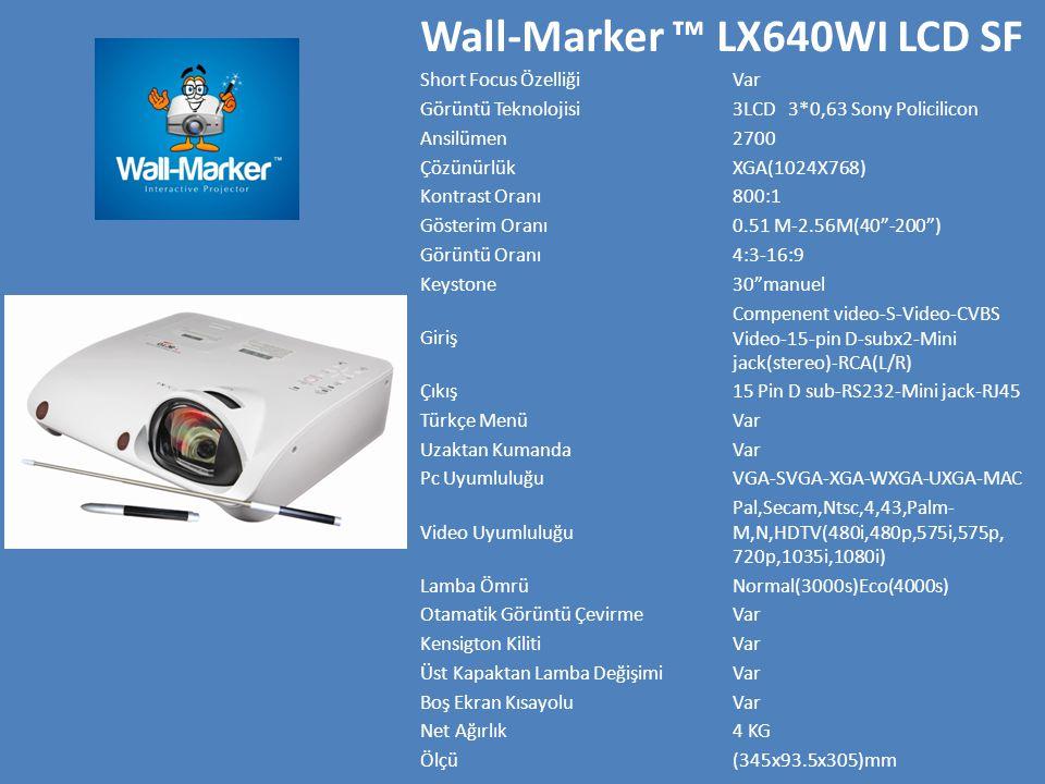 Wall-Marker ™ LX640WI LCD SF Short Focus ÖzelliğiVar Görüntü Teknolojisi3LCD 3*0,63 Sony Policilicon Ansilümen2700 ÇözünürlükXGA(1024X768) Kontrast Oranı800:1 Gösterim Oranı0.51 M-2.56M(40 -200 ) Görüntü Oranı4:3-16:9 Keystone30 manuel Giriş Compenent video-S-Video-CVBS Video-15-pin D-subx2-Mini jack(stereo)-RCA(L/R) Çıkış15 Pin D sub-RS232-Mini jack-RJ45 Türkçe MenüVar Uzaktan KumandaVar Pc UyumluluğuVGA-SVGA-XGA-WXGA-UXGA-MAC Video Uyumluluğu Pal,Secam,Ntsc,4,43,Palm- M,N,HDTV(480i,480p,575i,575p, 720p,1035i,1080i) Lamba ÖmrüNormal(3000s)Eco(4000s) Otamatik Görüntü ÇevirmeVar Kensigton KilitiVar Üst Kapaktan Lamba DeğişimiVar Boş Ekran KısayoluVar Net Ağırlık4 KG Ölçü(345x93.5x305)mm