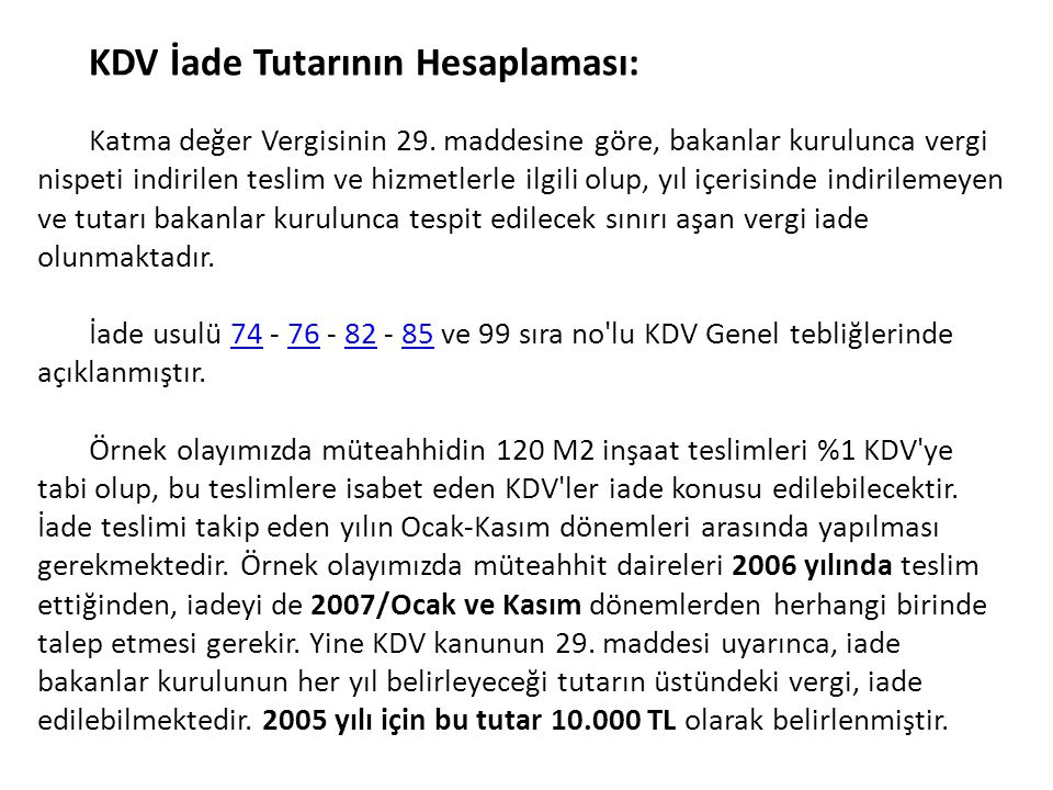 KDV İade Tutarının Hesaplaması: Katma değer Vergisinin 29. maddesine göre, bakanlar kurulunca vergi nispeti indirilen teslim ve hizmetlerle ilgili olu