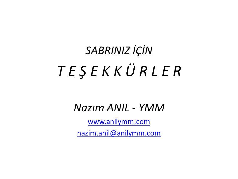 SABRINIZ İÇİN T E Ş E K K Ü R L E R Nazım ANIL - YMM www.anilymm.com nazim.anil@anilymm.com