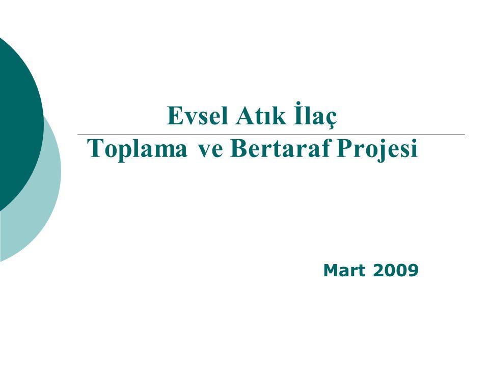 Evsel Atık İlaç Toplama ve Bertaraf Projesi Mart 2009