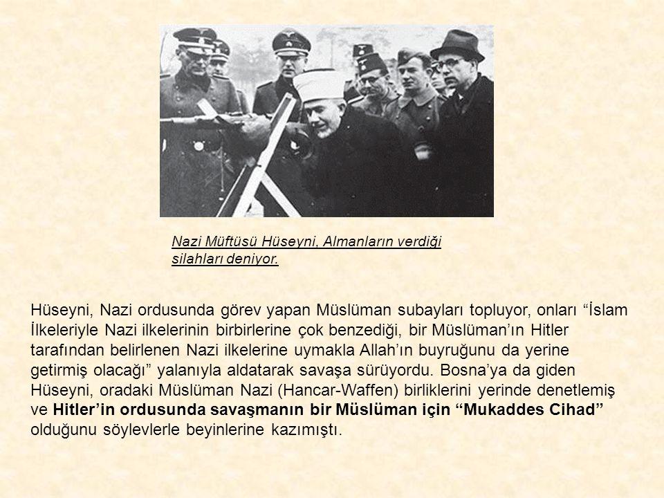 """""""Nazi Müftüsü""""ne dönüşen Hüseyni, Müslüman askerleri """"Heil Hitler"""" diye selamladığı gibi Müslüman askerler de Hüseyni'yi Nazi selamı vererek """"Heil Hit"""