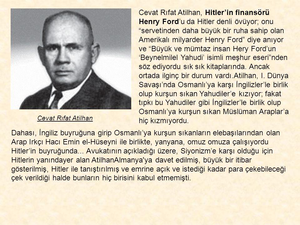 Almanlara sevgisi I. Dünya Savaşı'ndan kalma olduğu gibi, Yahudilere duyduğu kin de yine I. Dünya Savaşı'ndan kalmaydı. İngilizler'in güdümünde Osmanl