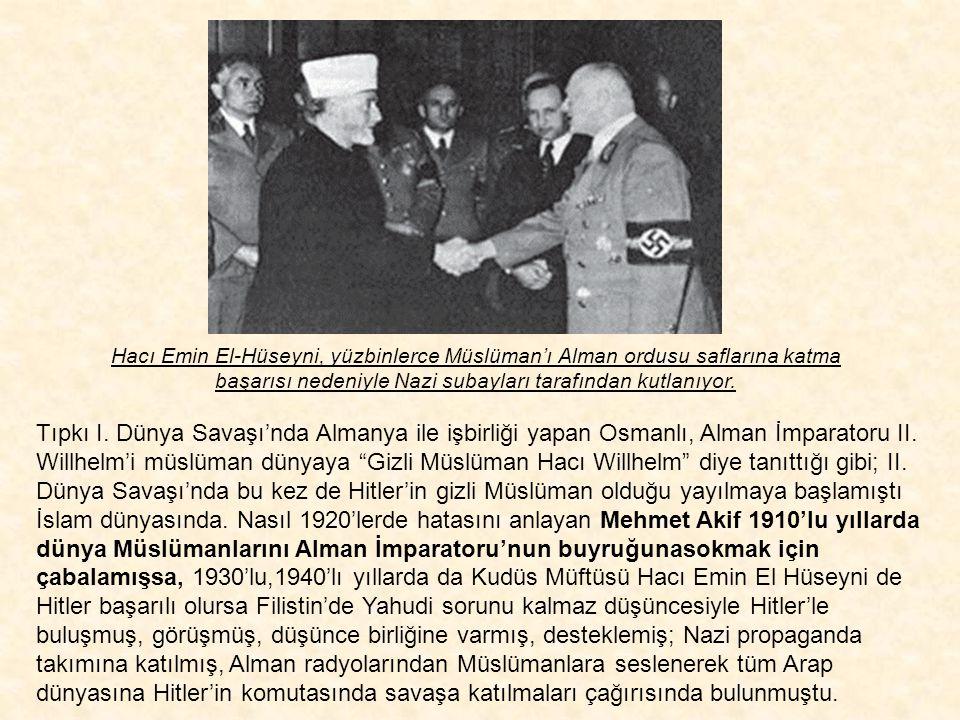 Hitlerin müftüsü Hüseyni Almanya'da bir NAZİ partisi toplantısında. Nazi'ler bir yandan Kafkaslara, diğer yandan Ortadoğu'ya egemen olma düşlerinin bi