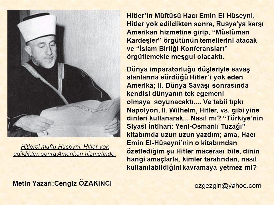 Hitler'in yenilmesinden sonra Gehlen gibi pek çok Nazi istihbarat görevlisiyle Amerikan hizmetine alınan Hacı El-Hüseyni 1946 yılında Amerika'nın Rusy