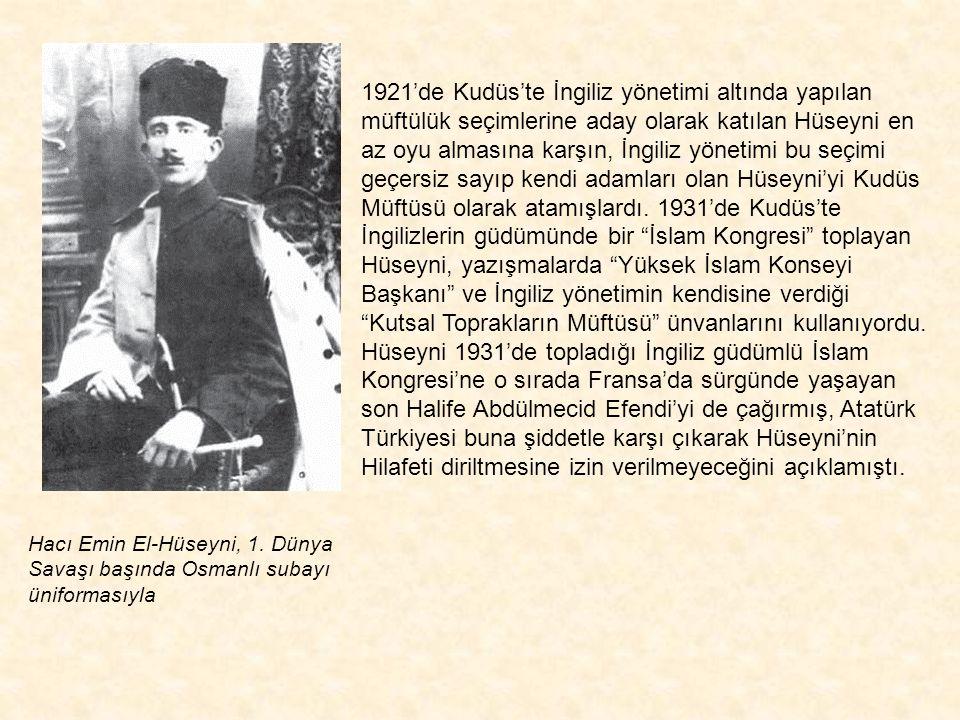Hacı Emin El-Hüseyni, 1. Dünya Savaşı başında Osmanlı subayı üniformasıyla Kudüs Müftüsü olarak anılan Muhammed Emin el Hüseyni (1895 -1974) Kahire'de