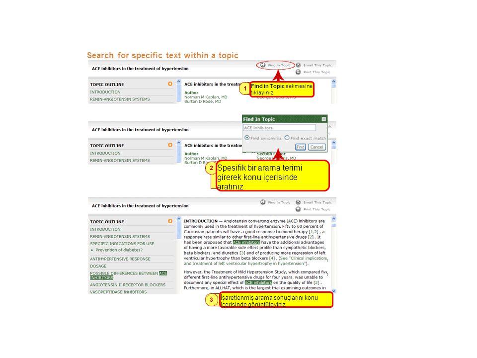 Search for specific text within a topic Find in Topic sekmesine tıklayınız Spesifik bir arama terimi girerek konu içerisinde aratınız İşaretlenmiş arama sonuçlarını konu içerisinde görüntüleyiniz
