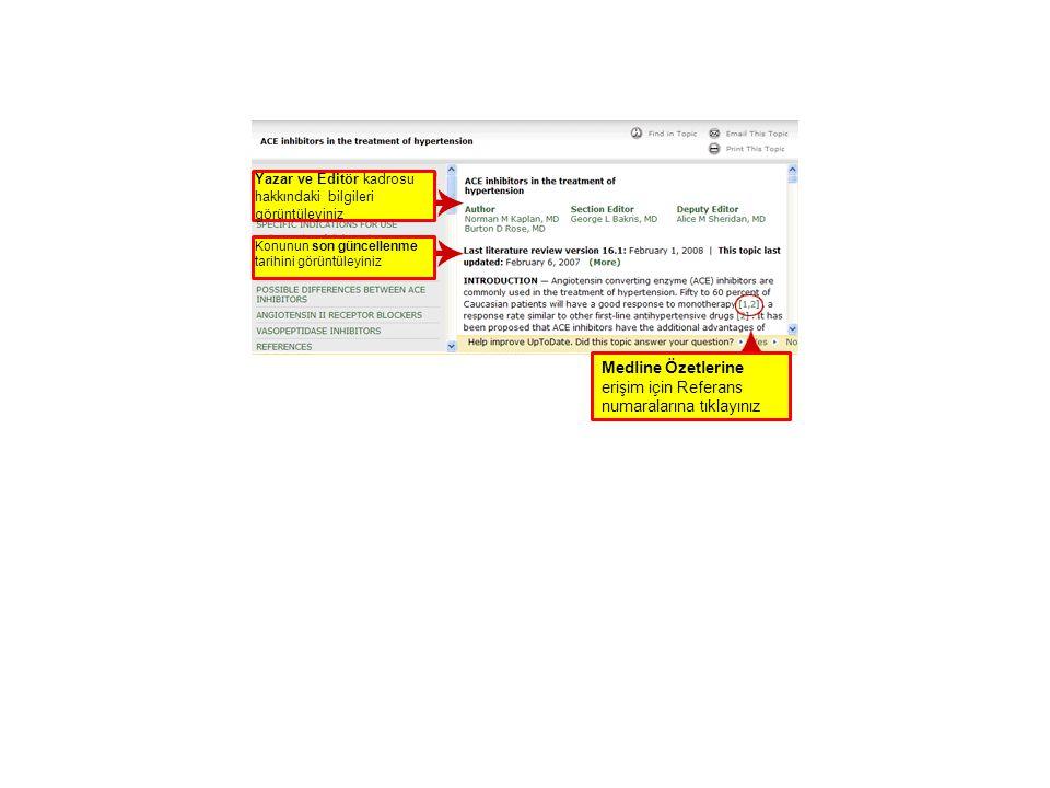 Yazar ve Editör kadrosu hakkındaki bilgileri görüntüleyiniz Konunun son güncellenme tarihini görüntüleyiniz Medline Özetlerine erişim için Referans numaralarına tıklayınız