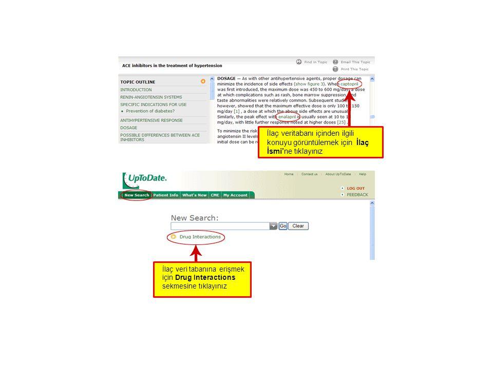 İlaç veritabanı içinden ilgili konuyu görüntülemek için İlaç İsmi'ne tıklayınız İlaç veri tabanına erişmek için Drug Interactions sekmesine tıklayınız