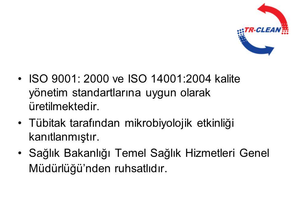 •ISO 9001: 2000 ve ISO 14001:2004 kalite yönetim standartlarına uygun olarak üretilmektedir. •Tübitak tarafından mikrobiyolojik etkinliği kanıtlanmışt