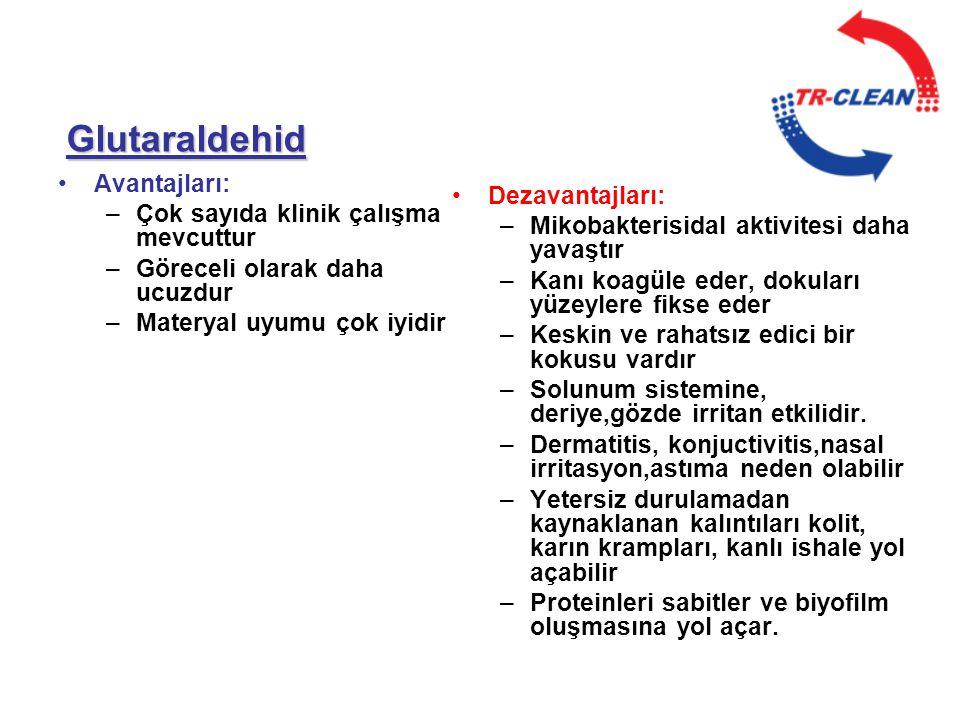 TR-CLEAN A Etki Alanı •Bakteriler Gram (-) ve Gram (+)bakteriler ( MRSA, VRE, Pseudomonas,Salmonella vb.) •Virüsler Zarflı ve Zarfsız virüsler ( HIV,Hepatit) •Mantarlar Fungus,Candida A.