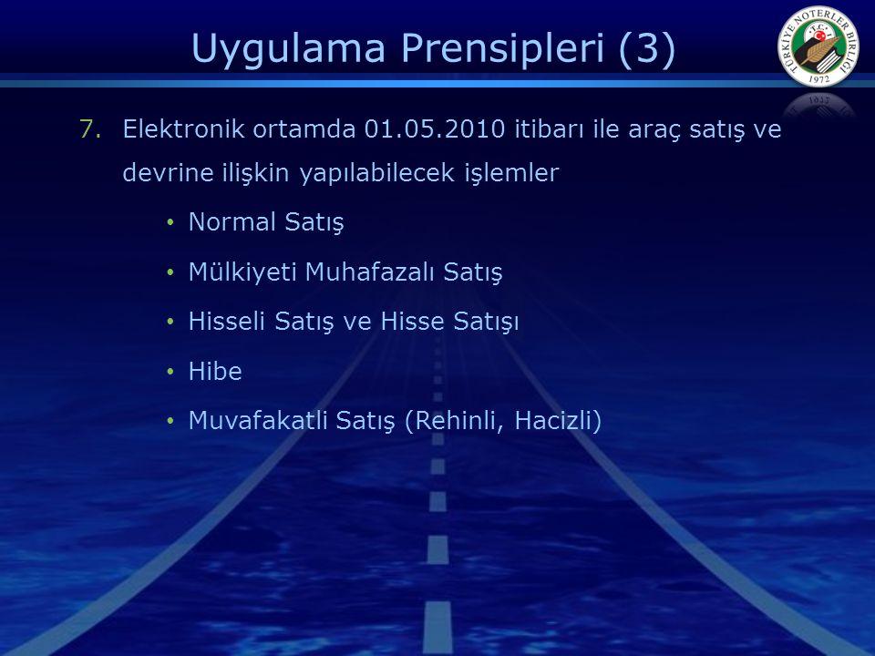 Uygulama Prensipleri (3) 7.Elektronik ortamda 01.05.2010 itibarı ile araç satış ve devrine ilişkin yapılabilecek işlemler • Normal Satış • Mülkiyeti M