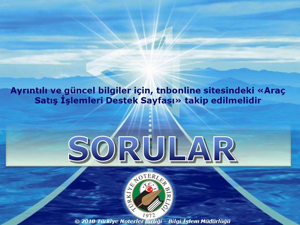 Company LOGO © 2010 Türkiye Noterler Birliği – Bilgi İşlem Müdürlüğü Ayrıntılı ve güncel bilgiler için, tnbonline sitesindeki «Araç Satış İşlemleri Destek Sayfası» takip edilmelidir