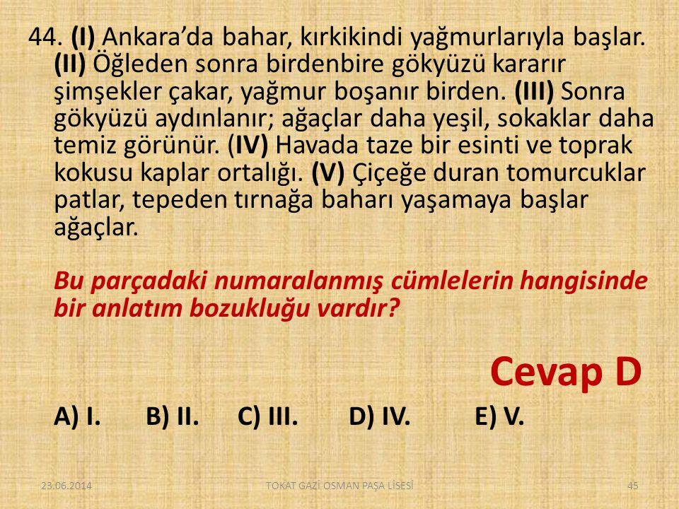 44.(I) Ankara'da bahar, kırkikindi yağmurlarıyla başlar.