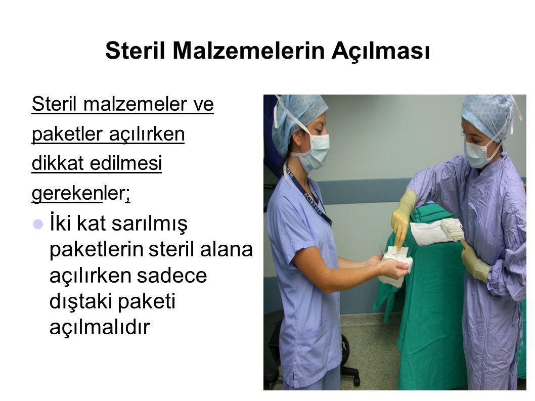 Steril Malzemelerin Açılması Steril malzemeler ve paketler açılırken dikkat edilmesi gerekenler;  İki kat sarılmış paketlerin steril alana açılırken
