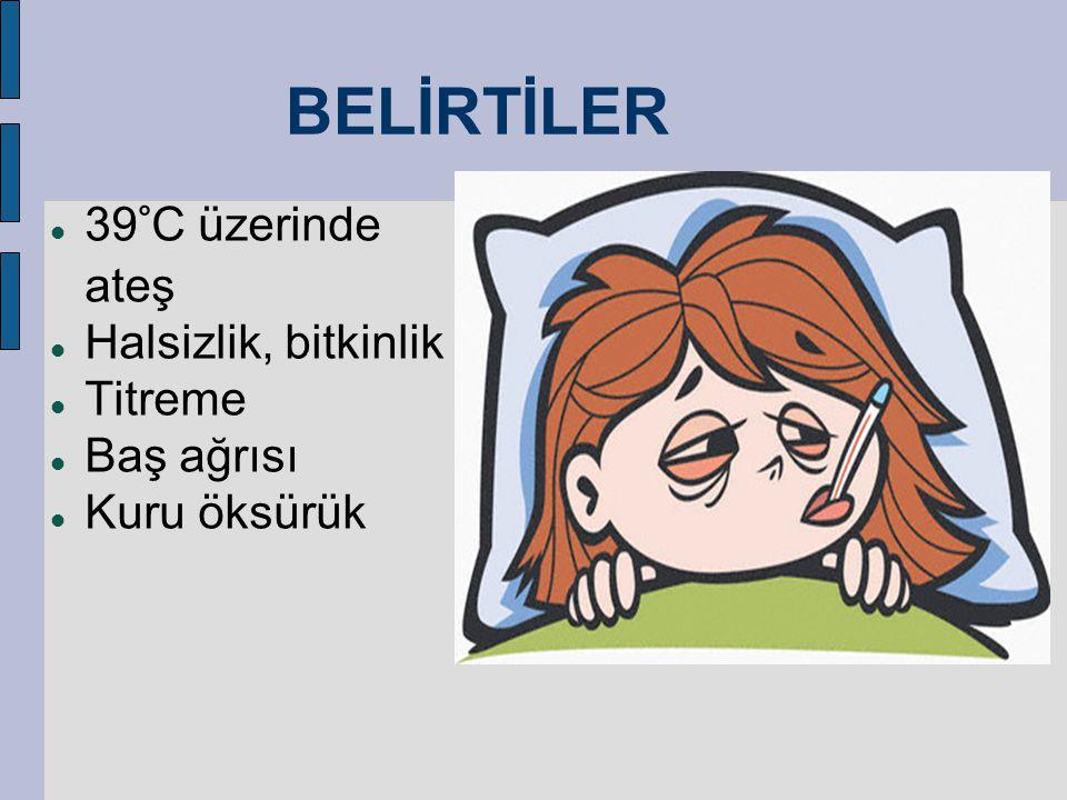 BELİRTİLER  Bazen boğaz ağrısı  Nadiren hapşırma ve burun akıntısı  Gözlerin akması ve kanlanması  Bazı hastalarda da karın ağrısı bulantı, kusma görülebilir.