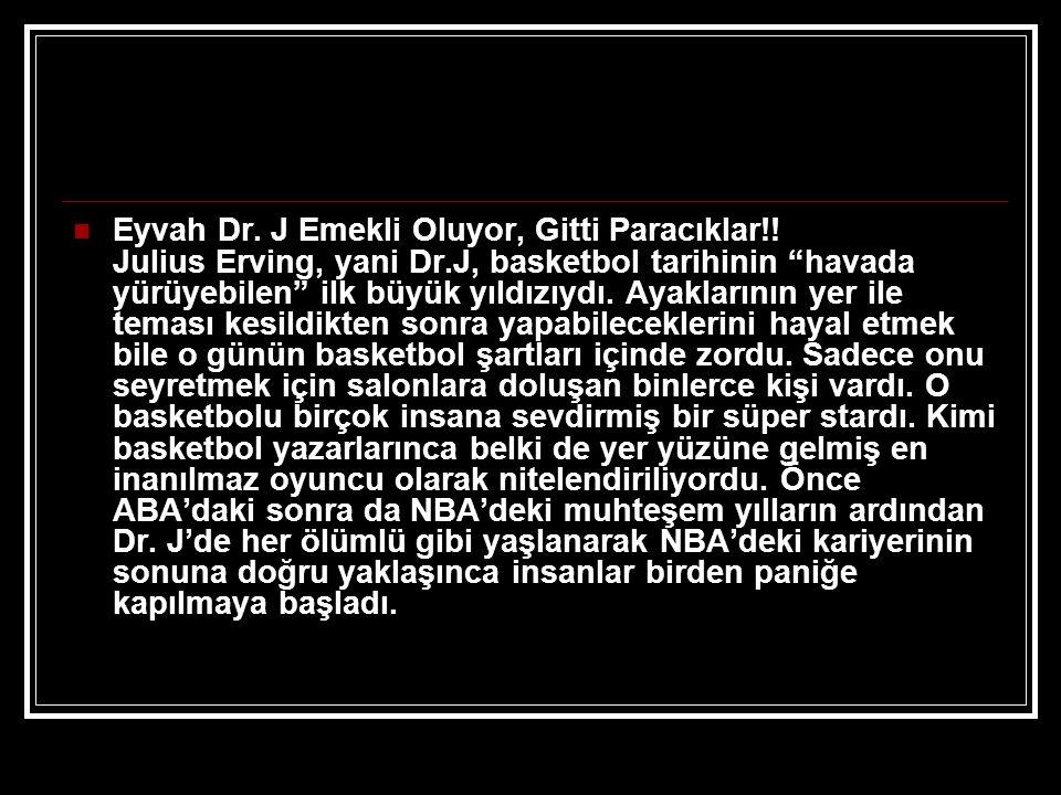  Eyvah Dr.J Emekli Oluyor, Gitti Paracıklar!.