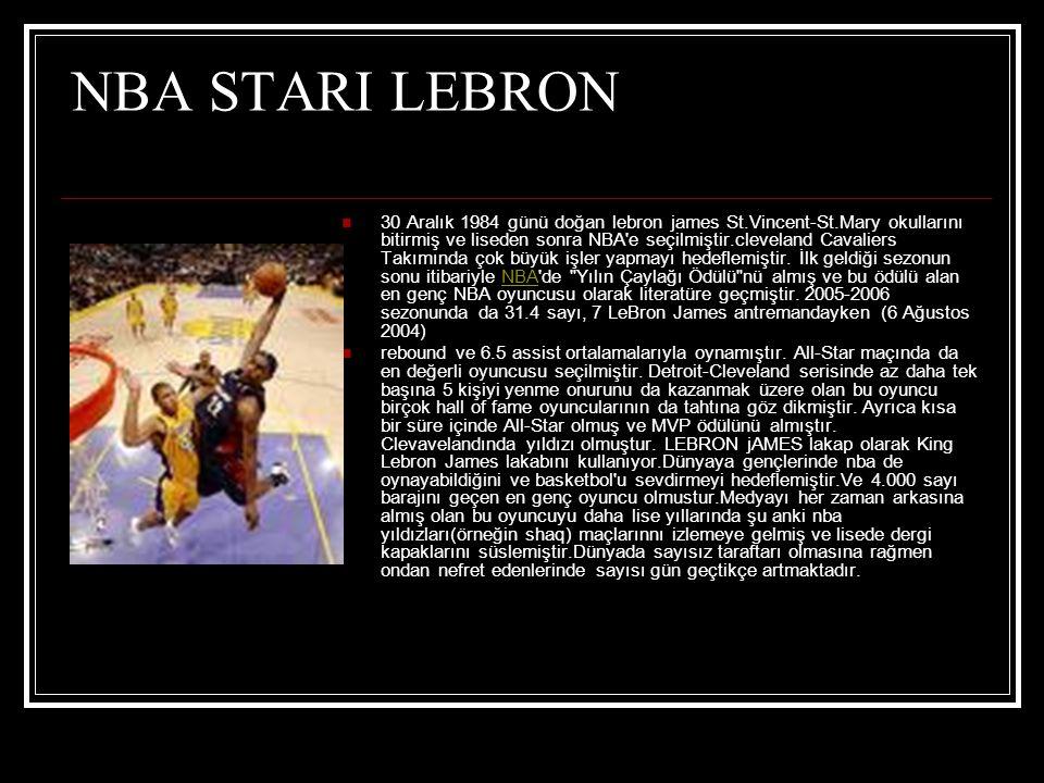 NBA STARI LEBRON  30 Aralık 1984 günü doğan lebron james St.Vincent-St.Mary okullarını bitirmiş ve liseden sonra NBA e seçilmiştir.cleveland Cavaliers Takımında çok büyük işler yapmayı hedeflemiştir.
