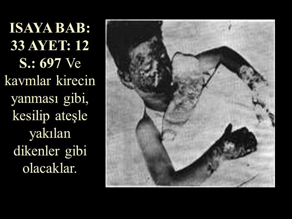 TESNIYE BAB: 7 AYET: 1-3 S.: 184 Ve Allah'ın RAB onları senin önünde ele verecegi, ve sen onları vuracagın zaman; onları tamamen yok edeceksin; onlarl