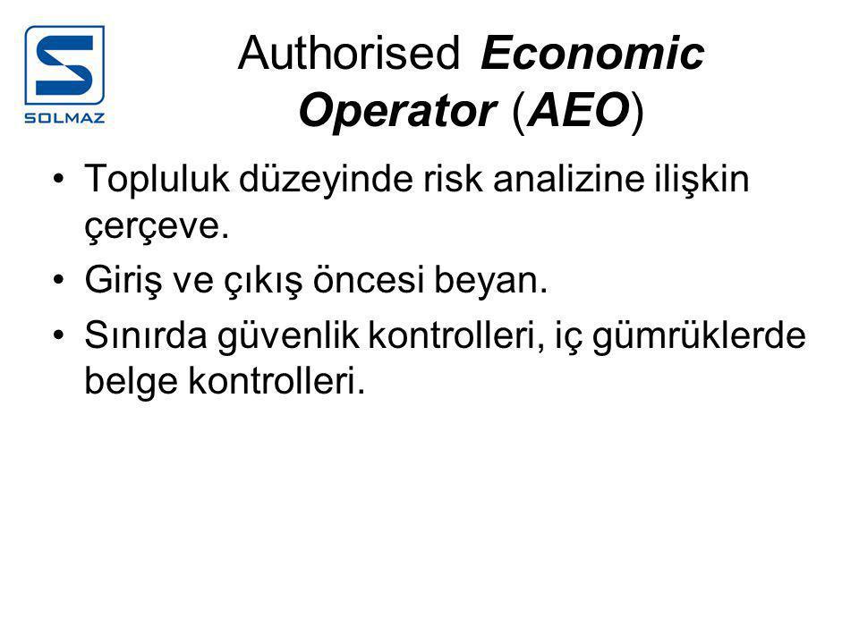 Authorised Economic Operator (AEO) •Topluluk düzeyinde risk analizine ilişkin çerçeve.