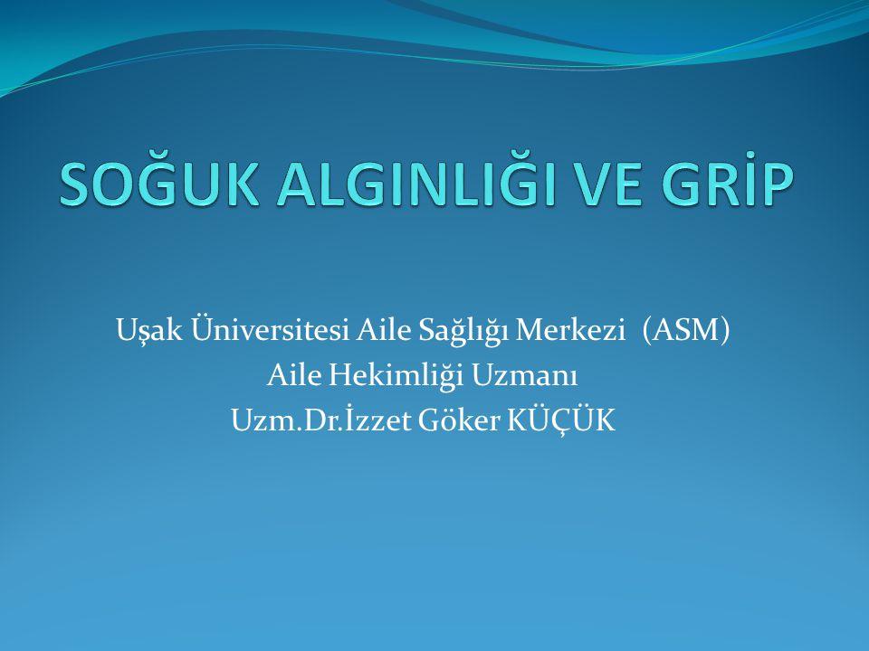 Uşak Üniversitesi Aile Sağlığı Merkezi (ASM) Aile Hekimliği Uzmanı Uzm.Dr.İzzet Göker KÜÇÜK