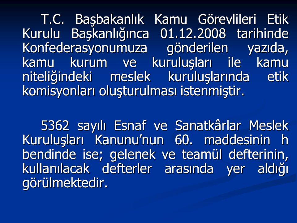 T.C. Başbakanlık Kamu Görevlileri Etik Kurulu Başkanlığınca 01.12.2008 tarihinde Konfederasyonumuza gönderilen yazıda, kamu kurum ve kuruluşları ile k