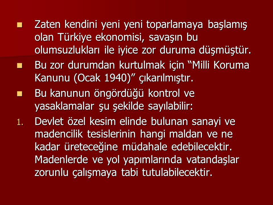  Zaten kendini yeni yeni toparlamaya başlamış olan Türkiye ekonomisi, savaşın bu olumsuzlukları ile iyice zor duruma düşmüştür.  Bu zor durumdan kur