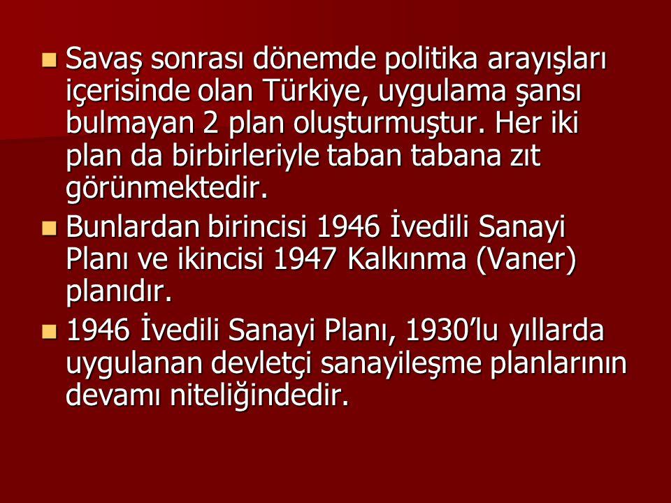  Savaş sonrası dönemde politika arayışları içerisinde olan Türkiye, uygulama şansı bulmayan 2 plan oluşturmuştur. Her iki plan da birbirleriyle taban