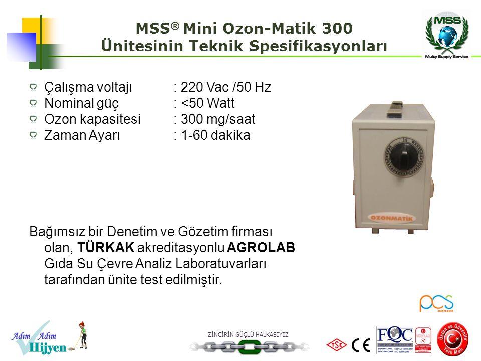 ZİNCİRİN GÜÇLÜ HALKASIYIZ Çalışma voltajı: 220 Vac /50 Hz Nominal güç: <50 Watt Ozon kapasitesi: 300 mg/saat Zaman Ayarı: 1-60 dakika Bağımsız bir Den