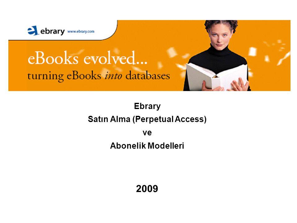 Ebrary Satın Alma (Perpetual Access) ve Abonelik Modelleri 2009