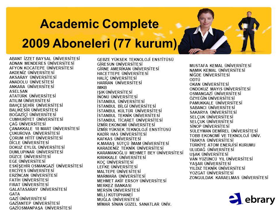 Academic Complete 2009 Aboneleri (77 kurum) ABANT İZZET BAYSAL ÜNİVERSİTESİ ADNAN MENDERES ÜNİVERSİTESİ AFYON KOCATEPE ÜNİVERSİTESİ AKDENİZ ÜNİVERSİTE