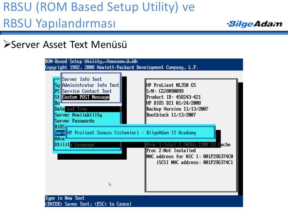 RBSU (ROM Based Setup Utility) ve RBSU Yapılandırması  Server Asset Text Menüsü