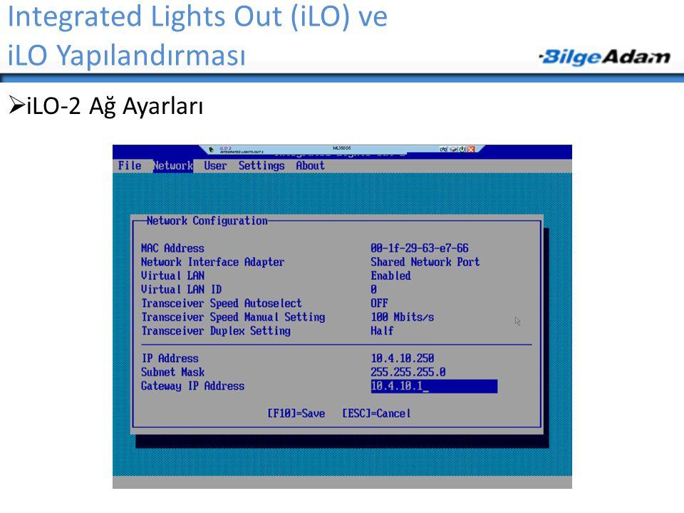 Integrated Lights Out (iLO) ve iLO Yapılandırması  iLO-2 Ağ Ayarları