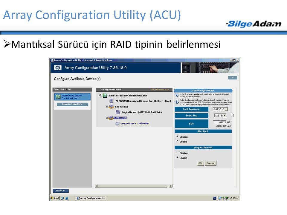 Array Configuration Utility (ACU)  Mantıksal Sürücü için RAID tipinin belirlenmesi
