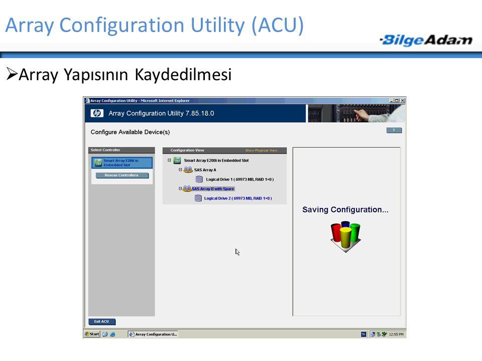 Array Configuration Utility (ACU)  Array Yapısının Kaydedilmesi