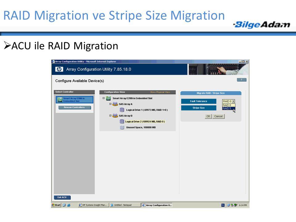 RAID Migration ve Stripe Size Migration  ACU ile RAID Migration
