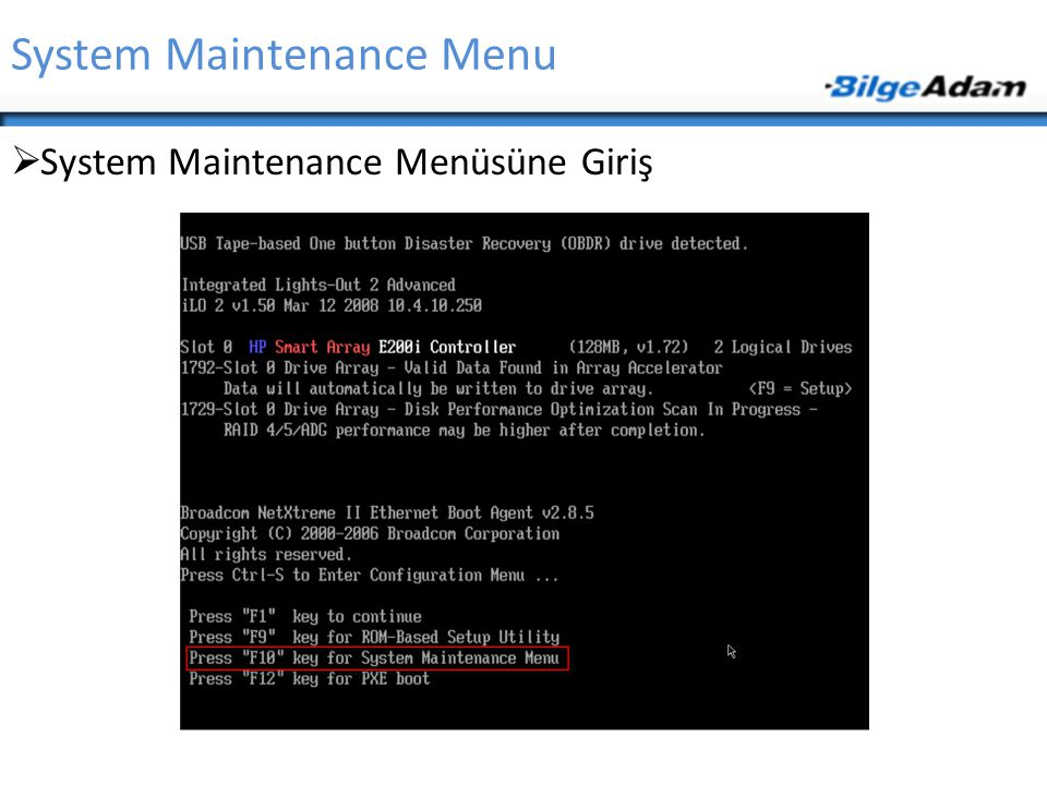 System Maintenance Menu  System Maintenance Menüsüne Giriş