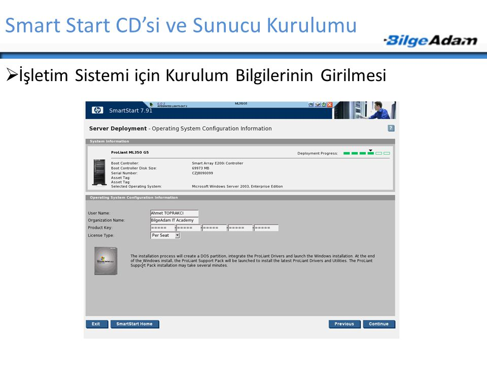 Smart Start CD'si ve Sunucu Kurulumu  İşletim Sistemi için Kurulum Bilgilerinin Girilmesi