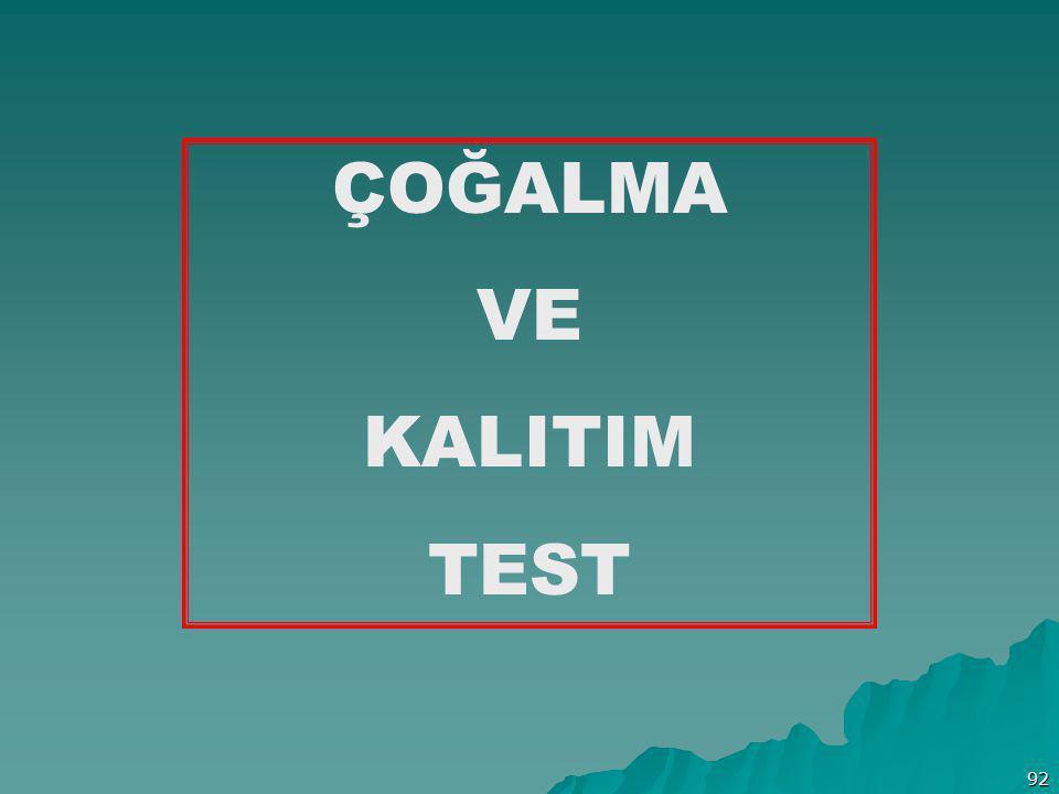 92 ÇOĞALMA VE KALITIM TEST