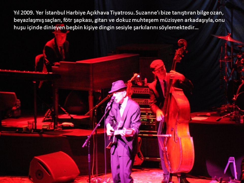 Yıl 2009.Yer İstanbul Harbiye Açıkhava Tiyatrosu.